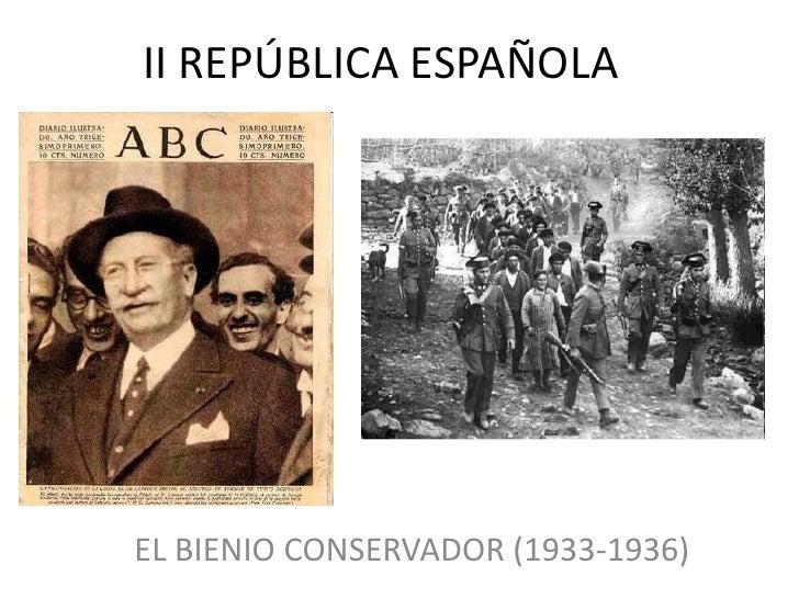 II REPÚBLICA ESPAÑOLAEL BIENIO CONSERVADOR (1933-1936)