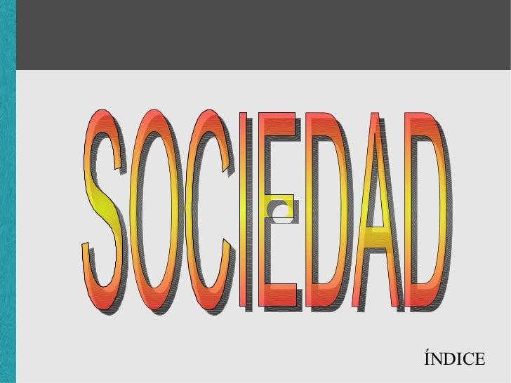 ÍNDICE SOCIEDAD