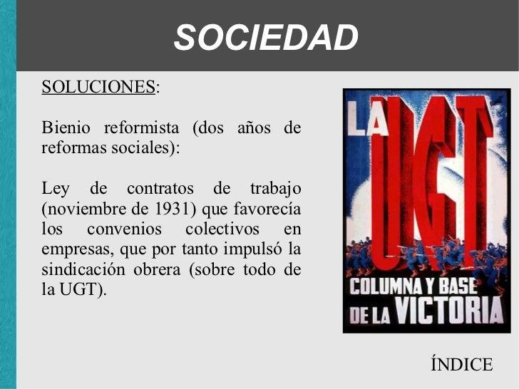 SOCIEDAD SOLUCIONES : Bienio reformista (dos años de reformas sociales): <ul><ul><ul><li>Ley de contratos de trabajo (novi...