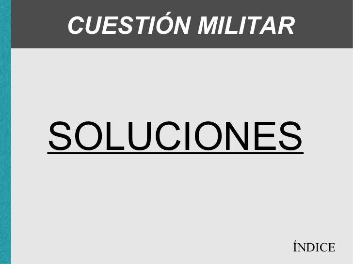 CUESTIÓN MILITAR SOLUCIONES ÍNDICE