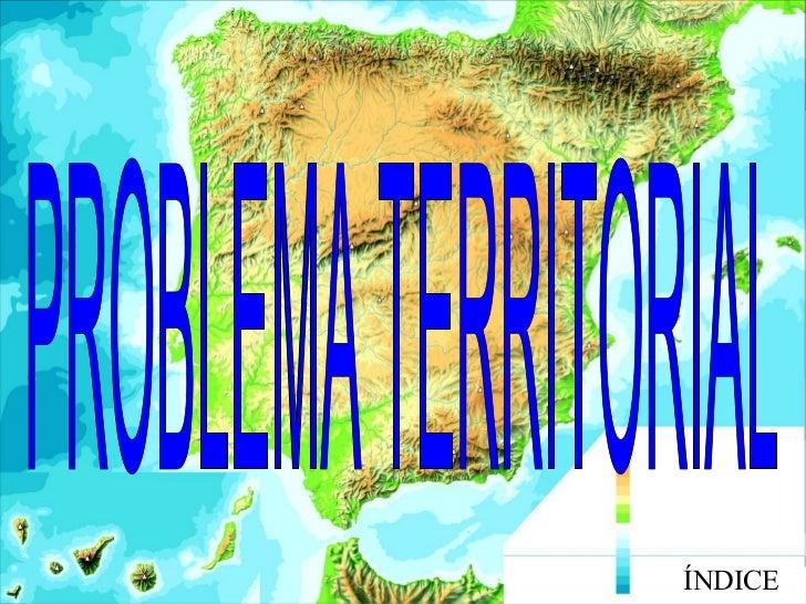 ÍNDICE PROBLEMA TERRITORIAL