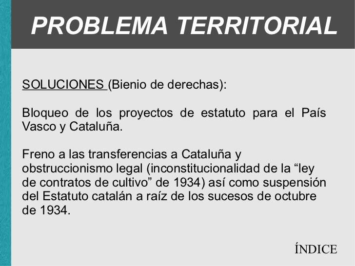 PROBLEMA TERRITORIAL SOLUCIONES (Bienio de derechas): <ul><ul><li>Bloqueo de los proyectos de estatuto para el País Vasco ...