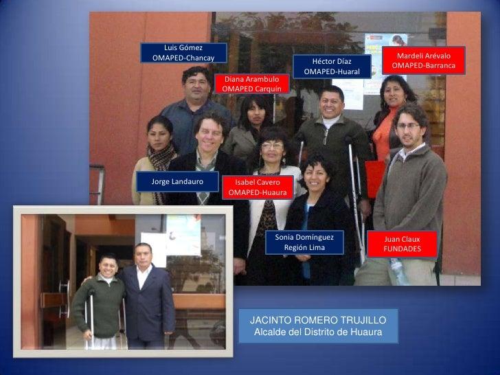 Luis Gómez<br />OMAPED-Chancay<br />Mardeli Arévalo<br />OMAPED-Barranca<br />Héctor Díaz<br />OMAPED-Huaral<br />Diana Ar...