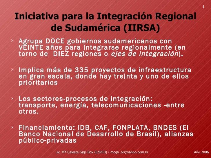 Iniciativa para la Integración Regional de Sudamérica (IIRSA) <ul><li>Agrupa DOCE gobiernos sudamericanos con VEINTE años ...