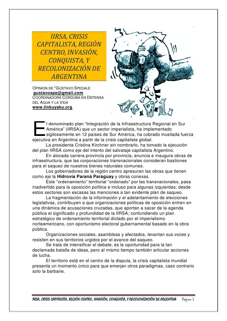 IIRSA, CRISIS   CAPITALISTA, REGIÓN    CENTRO, INVASIÓN,      CONQUISTA, Y   RECOLONIZACIÓN DE       ARGENTINA OPINION DE ...