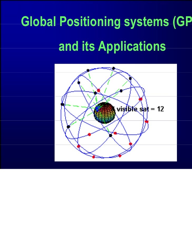 Global Positioning systems (GPS)      and its Applications