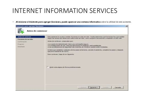 INTERNET INFORMATION SERVICES • Al iniciarse el Asistente para agregar funciones, puede aparecer una ventana informativa s...