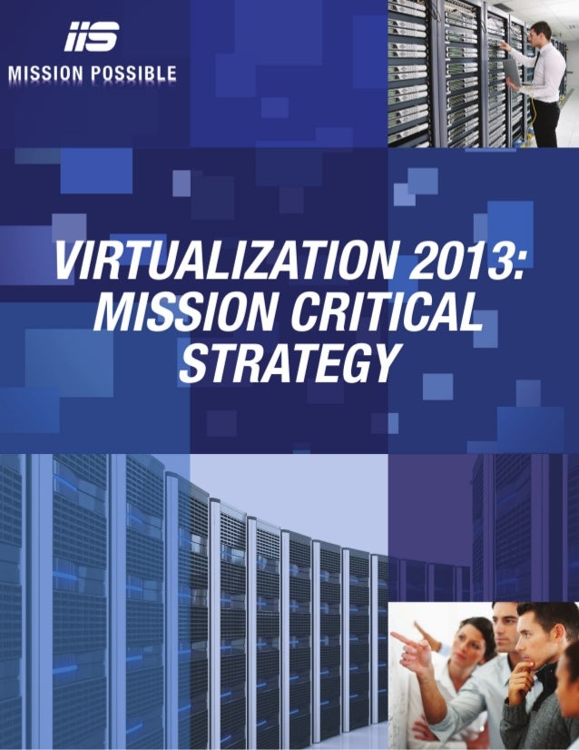 LEVERAGING VIRTUALIZATION DEPLOYMENT AND OPTIMIZATION STRATEGIES IN THE 21ST CENTURY TODAY'S IT NEEDS TO ACCOMPLISH MORE W...