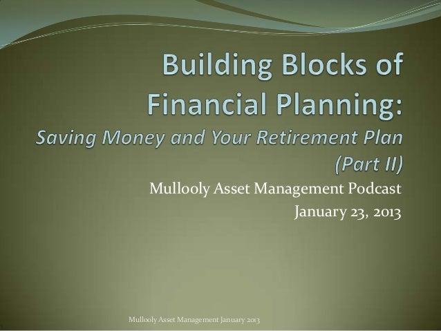 Mullooly Asset Management Podcast                        January 23, 2013Mullooly Asset Management January 2013