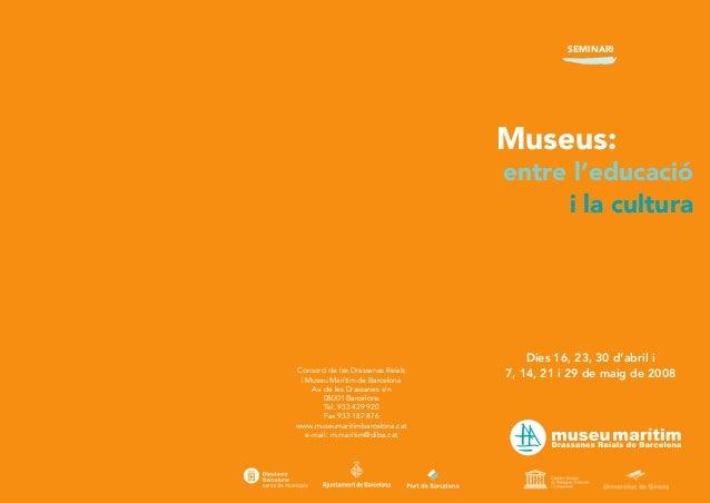 SEMINARI  Consorci de les Drassanes Reials  i Museu Marítim de Barcelona  Av. de les Drassanes s/n  08001 Barcelona  Tel. ...