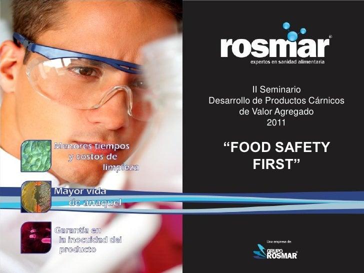 """II SeminarioDesarrollo de Productos Cárnicos       de Valor Agregado               2011   """"FOOD SAFETY      FIRST"""""""