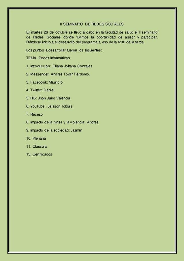 II SEMINARIO DE REDES SOCIALES El martes 26 de octubre se llevó a cabo en la facultad de salud el II seminario de Redes So...