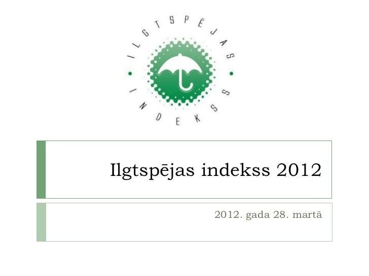 Ilgtspējas indekss 2012           2012. gada 28. martā