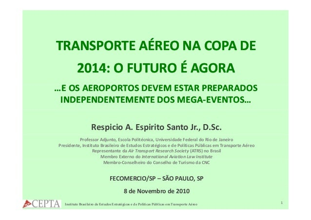 TRANSPORTEAÉREONACOPADETRANSPORTEAÉREONACOPADE 2014:OFUTUROÉAGORA2014:OFUTUROÉAGORA E OSE OS AEROPORTOS ...