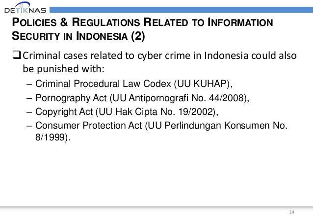 cybercrime in indonesia Country report: indonesia  combination of copyright law protections and the new cybercrime provisions in indonesia will protect cloud services in most circumstances.