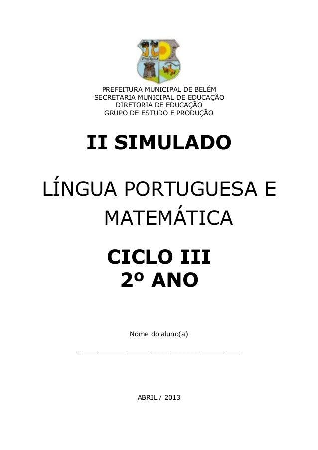 PREFEITURA MUNICIPAL DE BELÉM SECRETARIA MUNICIPAL DE EDUCAÇÃO DIRETORIA DE EDUCAÇÃO GRUPO DE ESTUDO E PRODUÇÃO  II SIMULA...