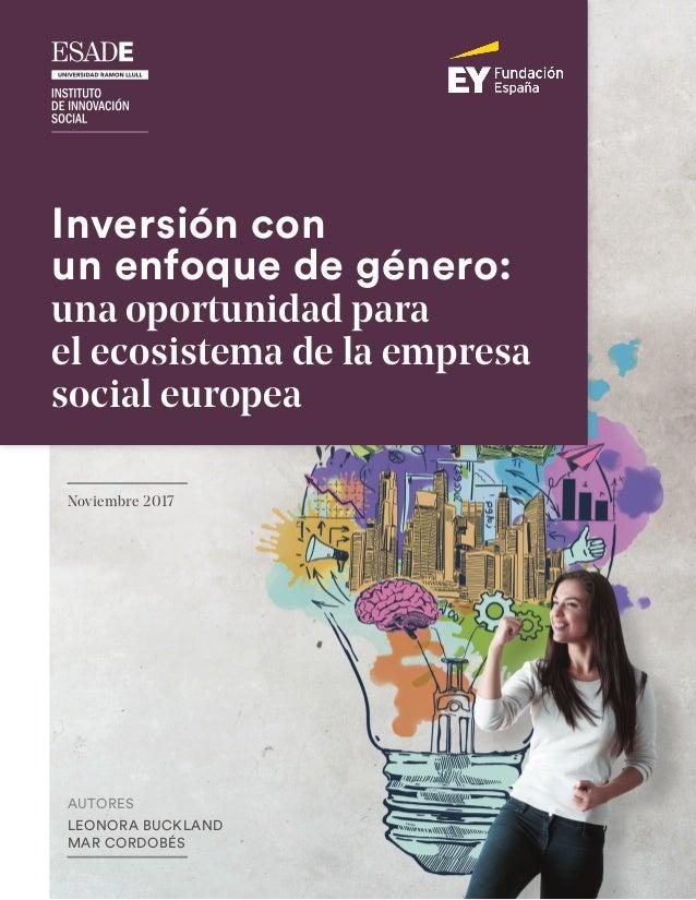 Inversión con un enfoque de género: una oportunidad para el ecosistema de la empresa social europea 1 Resumen ejecutivo AU...
