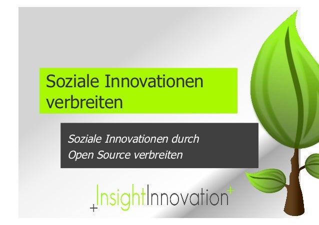 Soziale Innovationenverbreiten  Soziale Innovationen durch  Open Source verbreiten