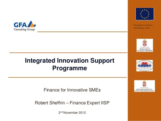 This project is funded by                                           the European UnionIntegrated Innovation Support       ...