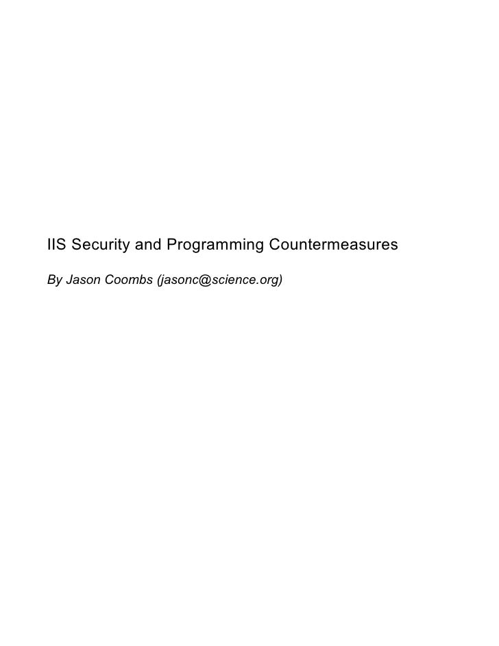 IIS Security and Programming Countermeasures  By Jason Coombs (jasonc@science.org)