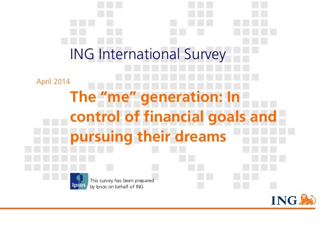 ING International Survey Mobile Banking, Social Media and Financial Behaviour (April 2014) ING International Survey This s...