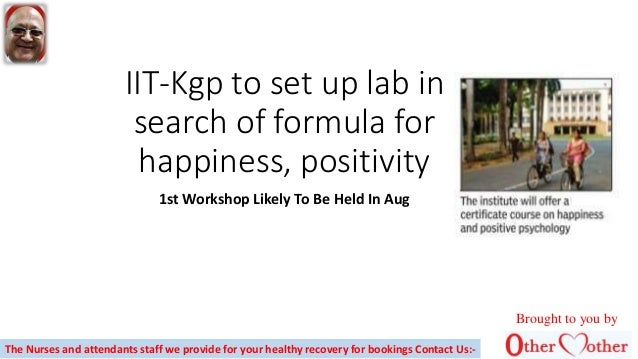 IIT-Kgp to set up lab in search of formula for happiness, positivity 1st Workshop Likely To Be Held In Aug Brought to you ...