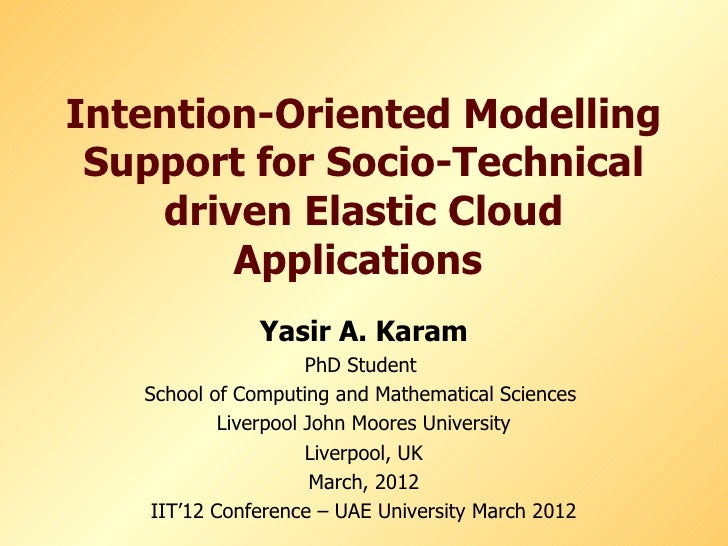 Intention-Oriented Modelling Support for Socio-Technical    driven Elastic Cloud        Applications               Yasir A...