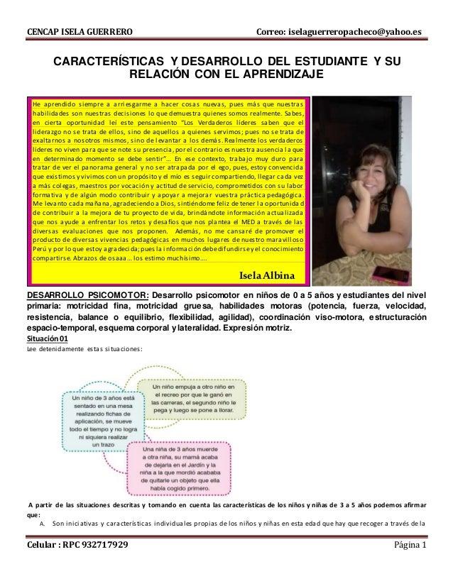 CENCAP ISELA GUERRERO Correo: iselaguerreropacheco@yahoo.es Celular : RPC 932717929 Página 1 CARACTERÍSTICAS Y DESARROLLO ...