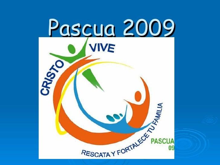 Pascua 2009