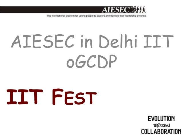 AIESEC in Delhi IIT oGCDP  IIT FEST