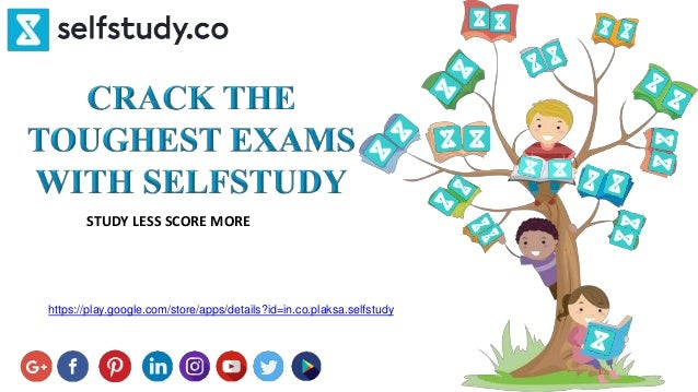 STUDY LESS SCORE MORE https://play.google.com/store/apps/details?id=in.co.plaksa.selfstudy