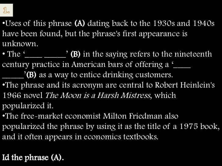•Uses of this phrase (A) dating back to the 1930s and 1940shave been found, but the phrases first appearance isunknown.• T...