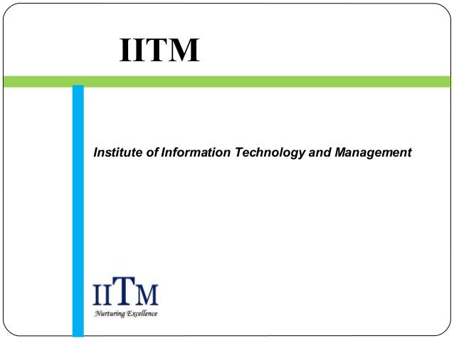 IITM  Institute of Information Technology and Management