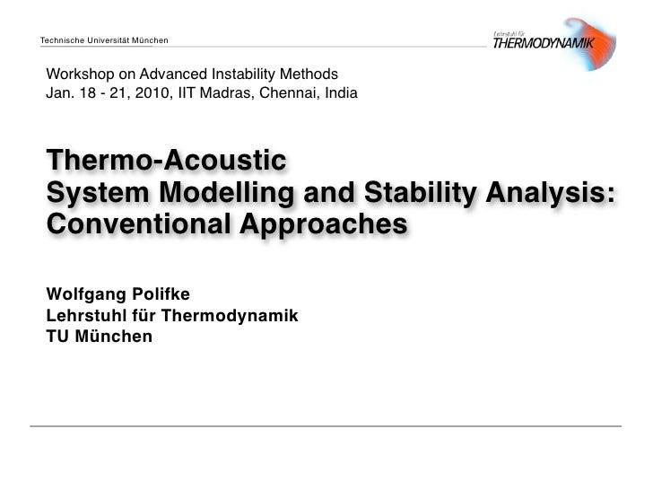 Technische Universität München     Workshop on Advanced Instability Methods  Jan. 18 - 21, 2010, IIT Madras, Chennai, Indi...