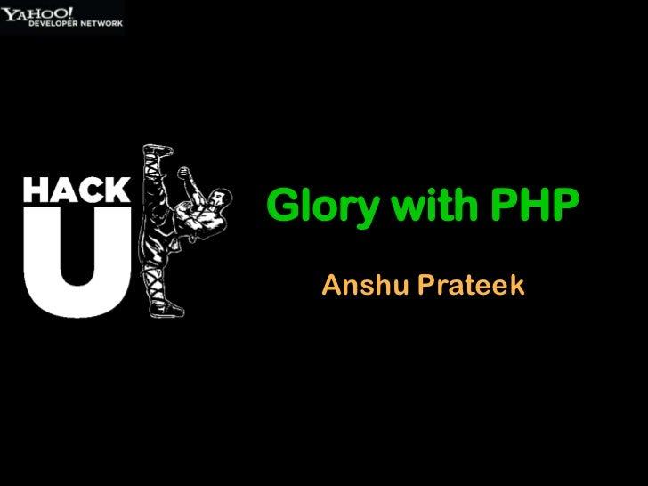 Glory with PHP  Anshu Prateek
