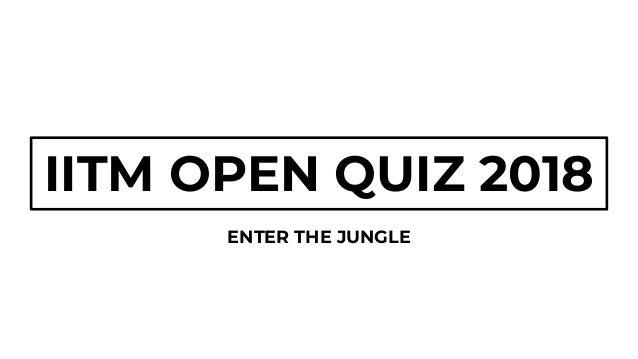 IITM Open Quiz 2018 Finals Slide 2