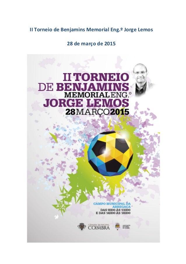 II Torneio de Benjamins Memorial Eng.º Jorge Lemos 28 de março de 2015