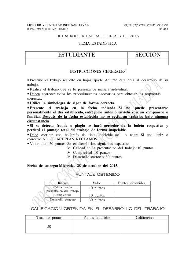 LICEO DR. VICENTE LACHNER SANDOVAL PROF. GRETTEL ROJAS RIVERA DEPARTAMENTO DE MATEMÁTICA 9º año II TRABAJO EXTRACLASE, III...