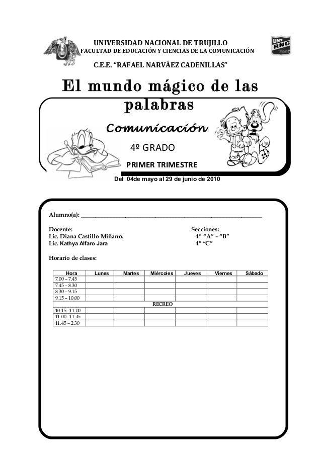 """UNIVERSIDAD NACIONAL DE TRUJILLO FACULTAD DE EDUCACIÓN Y CIENCIAS DE LA COMUNICACIÓN C.E.E. """"RAFAEL NARVÁEZ CADENILLAS"""" El..."""