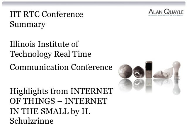 IIT RTC Conference  Summary  Illinois Institute of  Technology Real Time  Communication Conference  Highlights from INTERN...