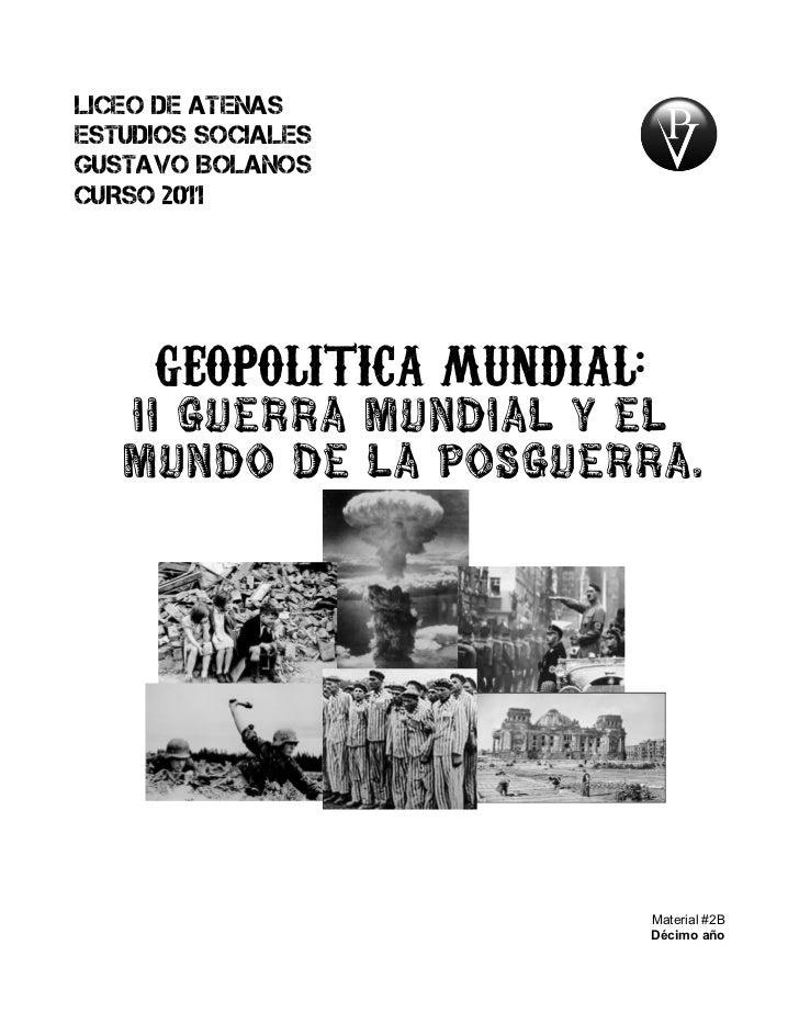 LICEO DE ATENASESTUDIOS SOCIALESGUSTAVO BOLAnOSCURSO 2011     GEOPOLITICA MUNDIAL:   II Guerra Mundial y el   mundo de la ...