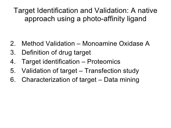 Target Identification and Validation: A native approach using a photo-affinity ligand <ul><li>Method Validation – Monoamin...