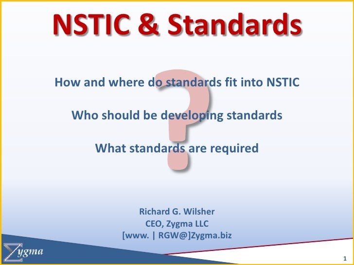 NSTIC & Standards<br />?<br />How and where do standards fit into NSTICWho should be developing standards<br />What standa...