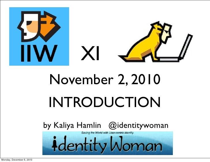 XI                            November 2, 2010                            INTRODUCTION                           by Kaliya...