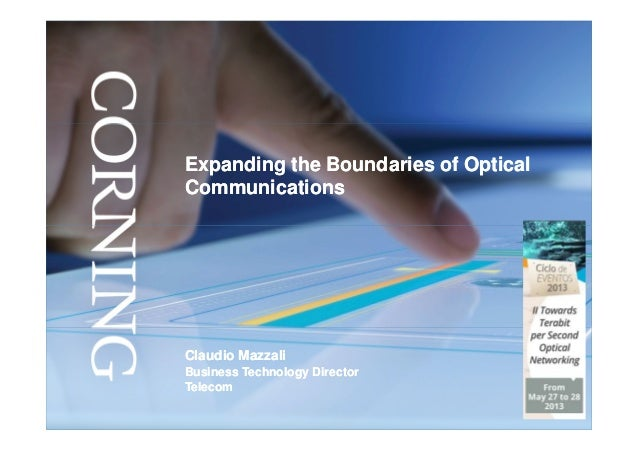 Expanding the Boundaries of OpticalExpanding the Boundaries of Optical CommunicationsCommunications Claudio MazzaliClaudio...