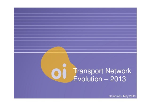 Click to edit Master subtitle style Transport Network Evolution – 2013 Campinas, May 2013