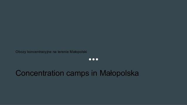 Obozy koncentracyjne na terenie Małopolski Concentration camps in Małopolska