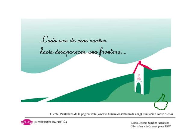 Cibervoluntaria Campus peace UOCMaría Dolores Sánchez FernándezFuente: Pantallazo de la página web (wwww.fundacionsobrerue...