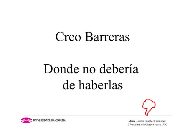 Cibervoluntaria Campus peace UOCMaría Dolores Sánchez FernándezCreo BarrerasDonde no deberíade haberlas