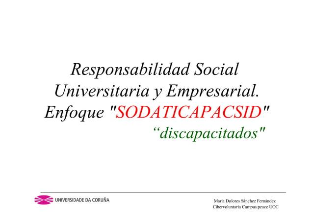 """Cibervoluntaria Campus peace UOCMaría Dolores Sánchez FernándezResponsabilidad SocialUniversitaria y Empresarial.Enfoque """"..."""